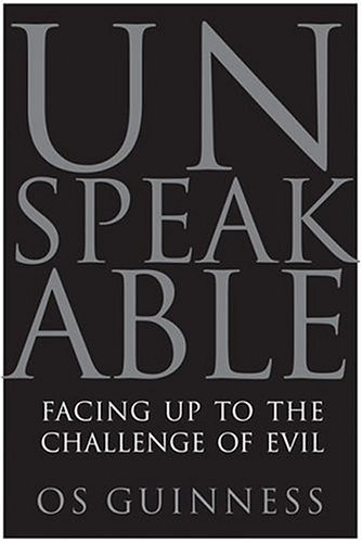 Unspeakable: Facing Up to the Challenge of Evil 9780060833008