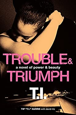 Trouble & Triumph: A Novel of Power & Beauty 9780062067685