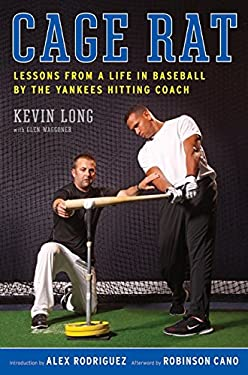 Cage Rat: Lessons from a Life in Baseball by the Yankees Hitting Coach 9780061994999