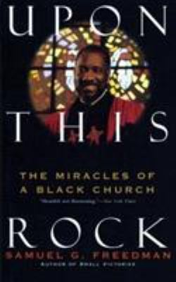 Upon This Rock: Miracles of a Black Church, the 9780060924591