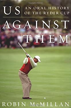 Us Against Them: An Oral History of the Ryder Cup