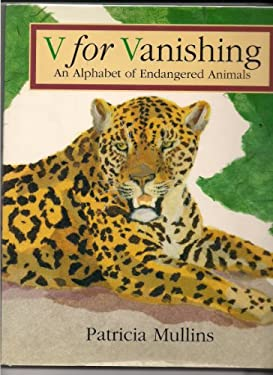 V for Vanishing: An Alphabet of Endangered Animals