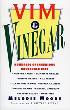 VIM & Vinegar: Moisten Cakes, Eliminate Grease, Remove Stains, Kill Weeds, Clean Pots & Pans, Soften Laundry, Unclog Drains, Control 9780060952235