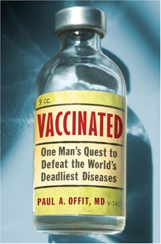 Vaccinated: One Man's Quest to Defeat the World's Deadliest Diseases 9780061227950