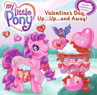 Valentine's Day, Up...Up...and Away! [With Stickers and Cards]