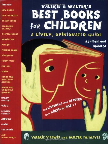 Valerie & Walter's Best Books for Children: A Lively, Opinionated Guide 9780060524678