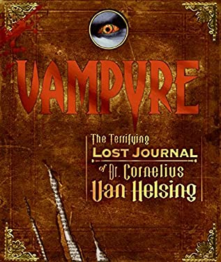 Vampyre: The Terrifying Lost Journal of Dr. Cornelius Van Helsing
