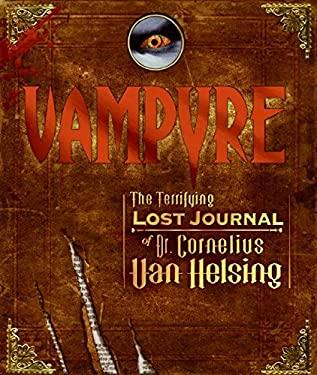 Vampyre: The Terrifying Lost Journal of Dr. Cornelius Van Helsing