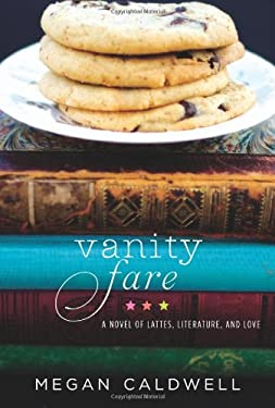Vanity Fare: A Novel of Lattes, Literature, and Love 9780062188366