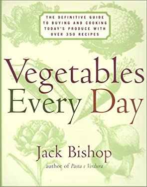 Vegetables Every Day: The Definitive Guide to Buying and Cooking Today's Produce, with Over 350 Recipes 9780060192211