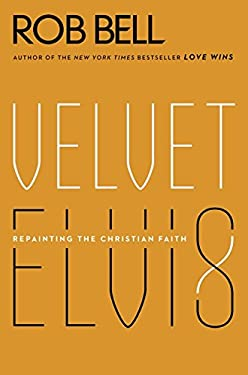 Velvet Elvis: Repainting the Christian Faith 9780062197214