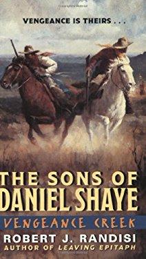 Vengeance Creek: The Sons of Daniel Shaye