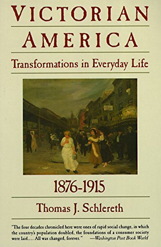 Victorian America: Transformations in Everyday Life, 1876-1915 9780060921606