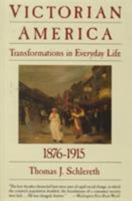 Victorian America: Transformations in Everyday Life