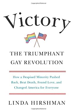 Victory: The Triumphant Gay Revolution 9780061965500
