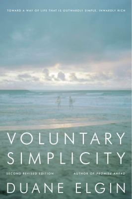 Voluntary Simplicity: Toward a Way of Life That Is Outwardly Simple, Inwardly Rich 9780061779268