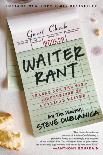 Waiter Rant: Thanks for the Tip--Confessions of a Cynical Waiter 9780061256684