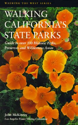 Walking California's State Parks: Recreational Trips to Over 100 State Historic Parks, Preserves