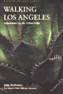 Walking Los Angeles: Adventures on the Urban Edge