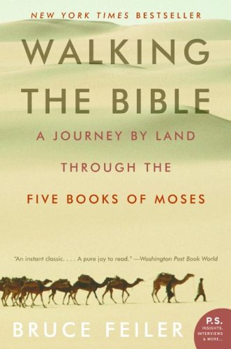 Walking the Bible: A Journey by Land Through the Five Books of Moses 9780060838638