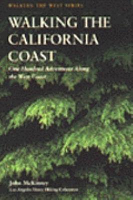 Walking the California Coast: One Hundred Adventures Along the West Coast