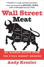 Wall Street Meat: My Narrow Escape from the Stock Market Grinder 176566