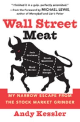 Wall Street Meat: My Narrow Escape from the Stock Market Grinder 9780060592141