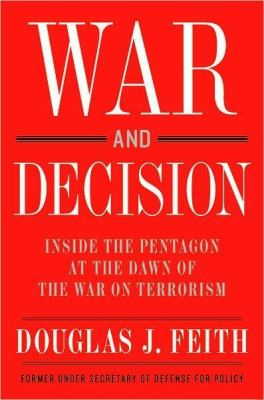 War and Decision: Inside the Pentagon at the Dawn of the War on Terrorism 9780060899738