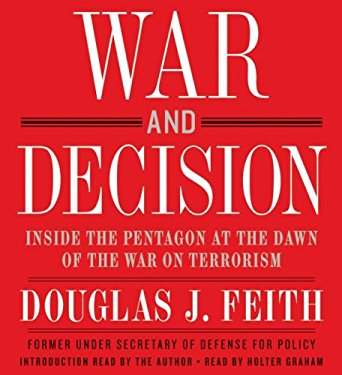 War and Decision: Inside the Pentagon at the Dawn of the War on Terrorism 9780061143700