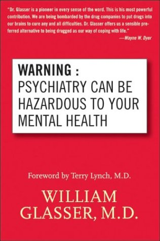 Warning: Psychiatry Can Be Hazardous to Your Mental Health 9780060538668