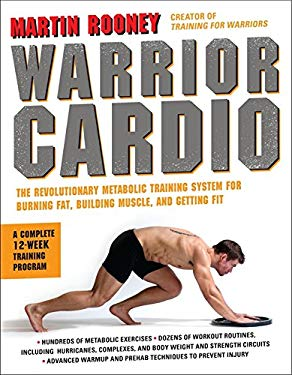 Warrior Cardio: The Revolutionary Metabolic Training System for Burning Fat, Building Muscle, and Getting Fit 9780062074287