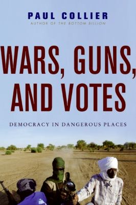 Wars, Guns, and Votes: Democracy in Dangerous Places 9780061479632