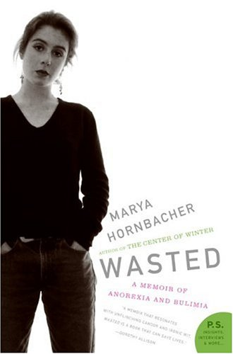 Wasted: A Memoir of Anorexia and Bulimia 9780060858797
