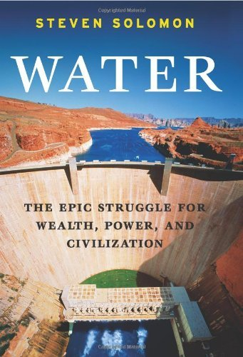 Water: The Epic Struggle for Wealth, Power, and Civilization 9780060548308