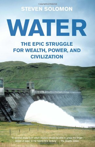 Water: The Epic Struggle for Wealth, Power, and Civilization 9780060548315