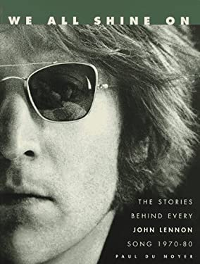 We All Shine on: The Stories Behind Every John Lennon Song