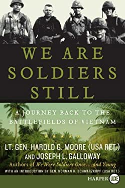 We Are Soldiers Still: A Journey Back to the Battlefields of Vietnam 9780061469008