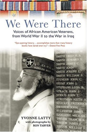We Were There: Voices of African American Veterans, from World War II to the War in Iraq 9780060751593