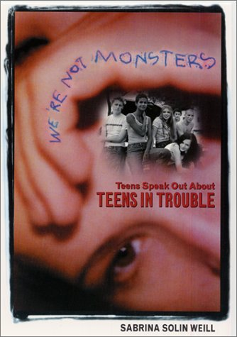 We're Not Monsters: Teens Speak Out about Teens in Trouble 9780060295431