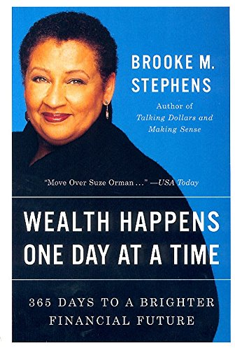 Wealth Happens One Day at a Time: 365 Days to a Brighter Financial Future