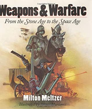 Weapons & Warfare: From the Stone Age to the Space Age