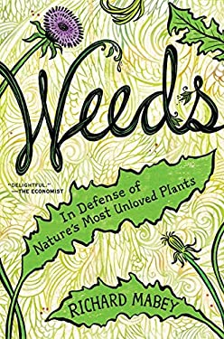 Weeds: In Defense of Nature's Most Unloved Plants 9780062065452