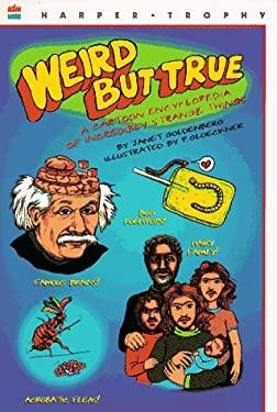 Weird But True: A Cartoon Encyclopedia of Incredibly Strange Things