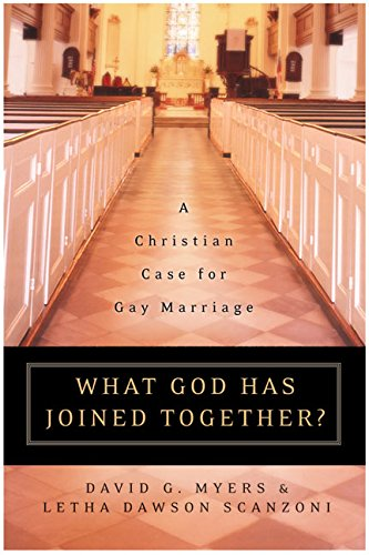 What God Has Joined Together?: A Christian Case for Gay Marriage