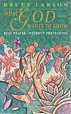 What God Wants to Know: Finding Your Answers in God's Vital Questions