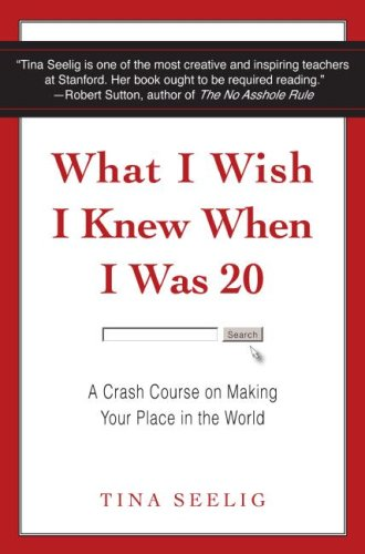 What I Wish I Knew When I Was 20: A Crash Course on Making Your Place in the World 9780061735196