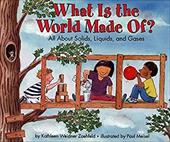 What Is the World Made Of?: All about Solids, Liquids, and Gases
