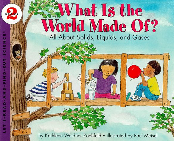 What Is the World Made Of?: All about Solids, Liquids, and Gases 9780064451635