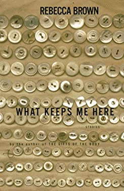 What Keeps Me Here: Stories
