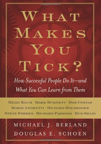 What Makes You Tick?: How Successful People Do It--And What You Can Learn from Them